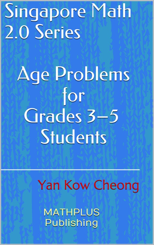 Probably the best value-for-money ebook on Singapore math, focusing on age problems, you could find in the market!